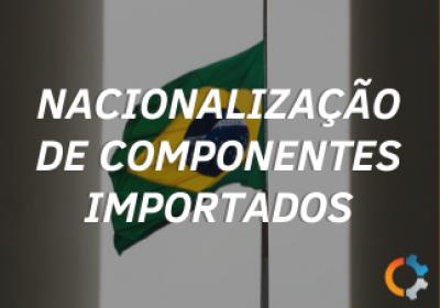 Nacionalização de Componentes