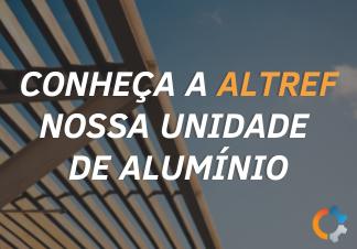 Grupo SAMOT: Autossuficiência em alumínio com a ALTREF